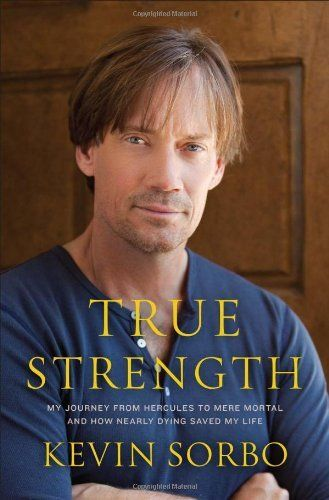 True Strength - the book by Kevin Sorbo