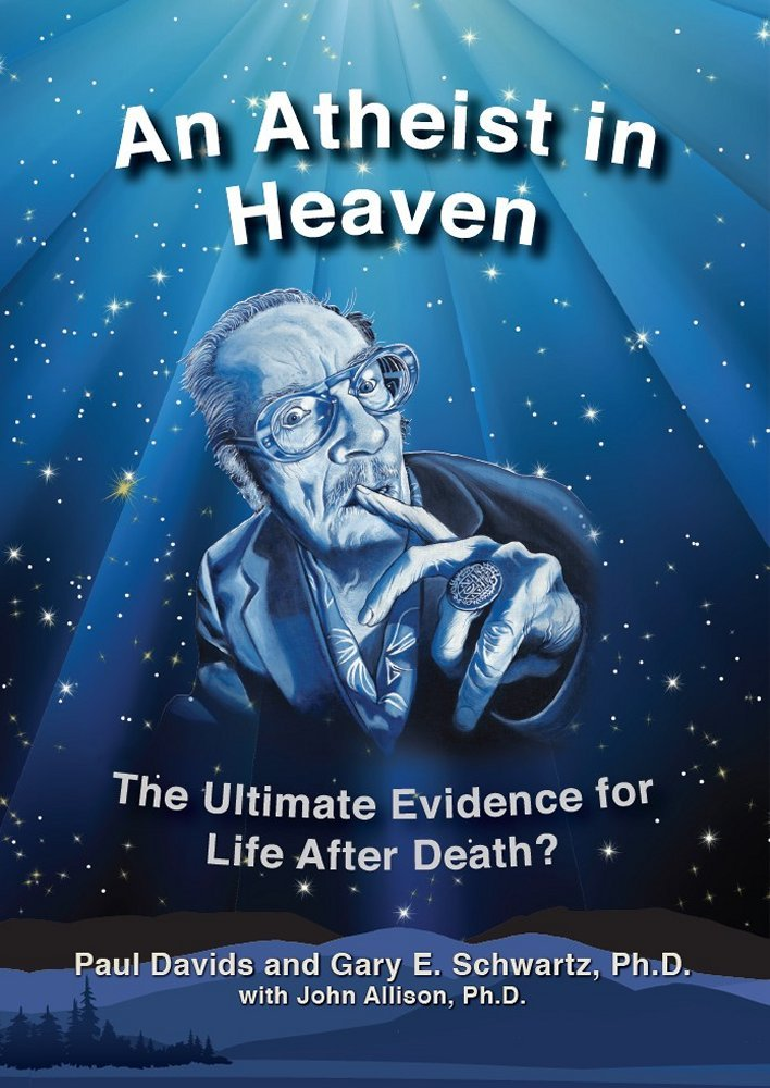 An Atheist in Heaven Book on Afterlife by Paul Davids