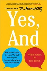 Yes, And - Second City - a book about using comedy in the workplace