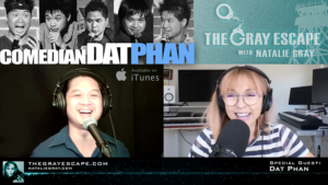 Dat Phan on The Gray Escape with Natalie Gray Podcast